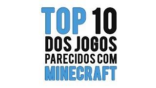 Top 10 dos jogos parecidos com : MINECRAFT