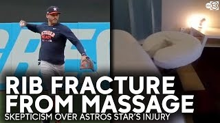 Skepticism over Astros player's fractured rib from massage