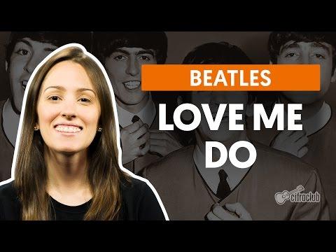 Love Me Do - The Beatles (Segunra Voz - Canto)