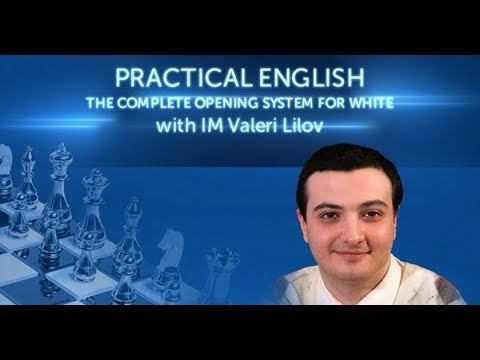 Practical English - Complete Opening System for White with IM Lilov - PREVIEW
