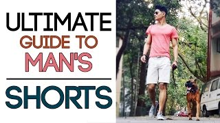 ULTIMATE GUIDE TO Man's SHORTS | Buying and Styling Men's Shorts | Mayank Bhattacharya