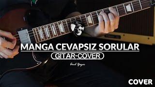 Manga - Cevapsız Sorular  Gitar Cover