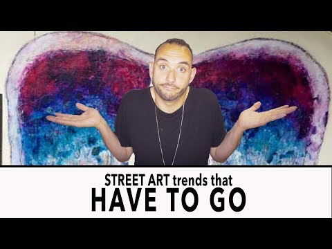 FWTV - STREET ART TRENDS that have to GO.