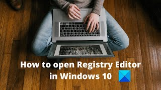 How To Open Registry Editor In Windows 10
