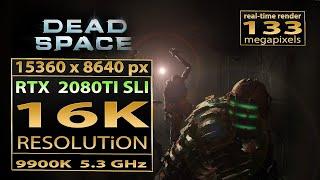 Dead Space 16K gameplay | RTX 2080 Ti SLI 16K gaming | Dead Space 16K
