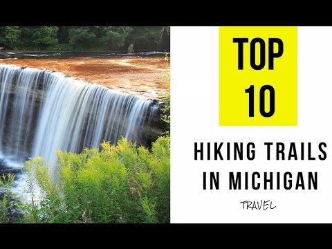 Top 10. Best Hiking Trails in Michigan: Nature Attractions