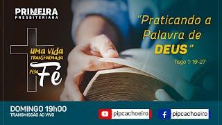 Domingo 11/04 às 19h00 | PRATICANDO A PALAVRA DE DEUS.