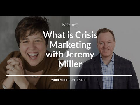 Crisis Marketing with Jeremy Miller, Women Conquer Business Podcast