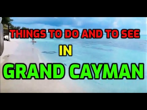 THINGS TO DO AND TO SEE IN GRAND CAYMAN