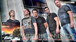 ENCHANT - Within An Inch (Album Track)
