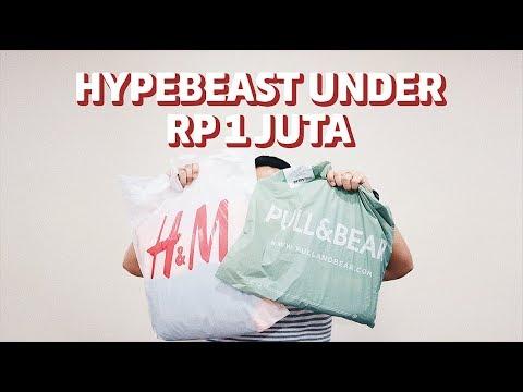 GAYA HYPEBEAST DIBAWAH RP 1 JUTA?? Bahasa Indonesia