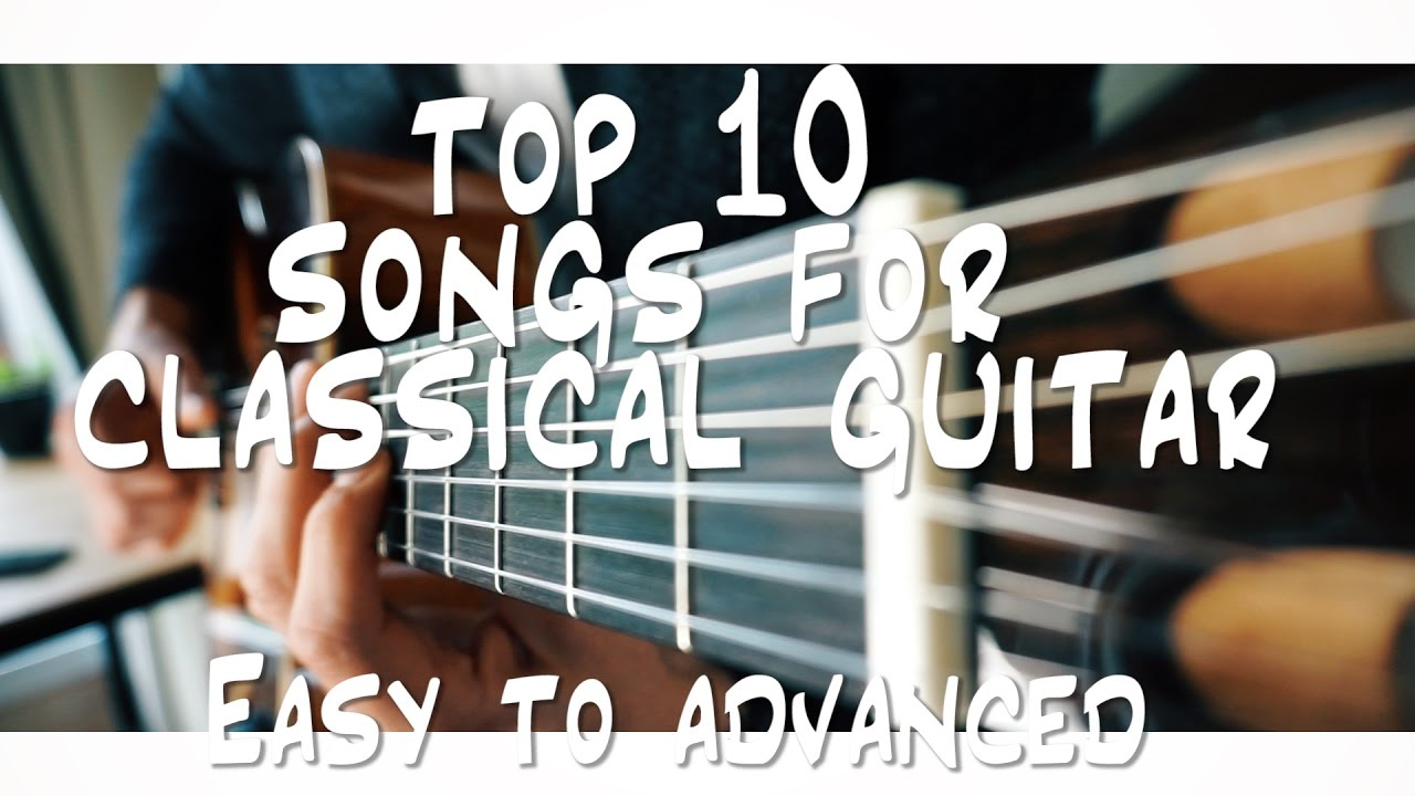 top 10 songs for classical guitar you should know youtube. Black Bedroom Furniture Sets. Home Design Ideas