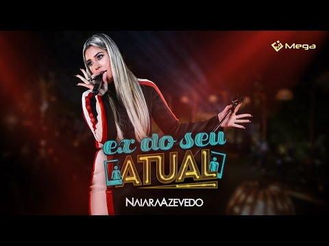Ex Do Seu Atual Naiara Azevedo Letrasmusbr