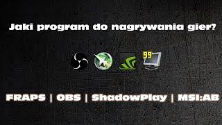 Jaki darmowy program do nagrywania gier? FRAPS, MSI:AB, OBS, ShadowPlay