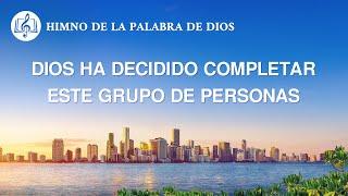 Himno cristiano | Dios ha decidido completar este grupo de personas