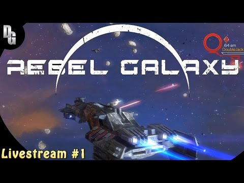 Rebel Galaxy Gameplay ► Livestream Event Episode 1