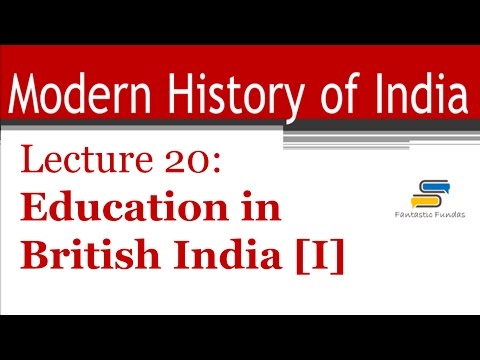 Lec 20 - Education in British India [Part 1] with Fantastic Fundas | Modern History