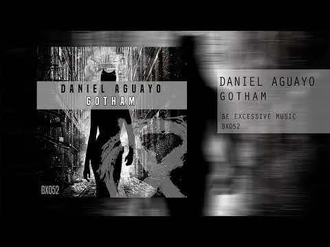 Daniel Aguayo: Gotham (Original Mix)