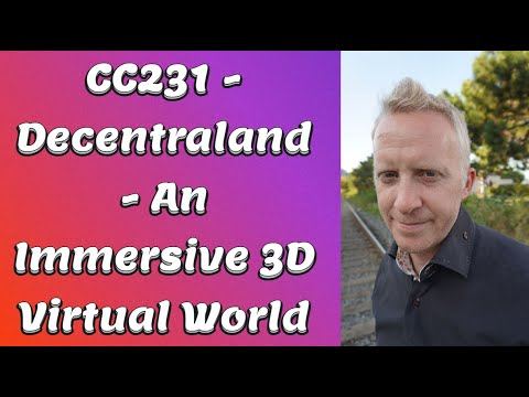 CC231 - Decentraland - An Immersive 3D Virtual World