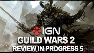 Guild Wars 2: Review in Progress Update 5 (Video Game Video Review)