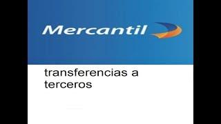 Banco mercantil: Como realizar transferencias a terceros por mercantil en linea.