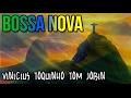 Bossa Nova - Vinicius Toquinho Tom Jobin