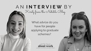 What advice do you have for people applying to graduate schemes?