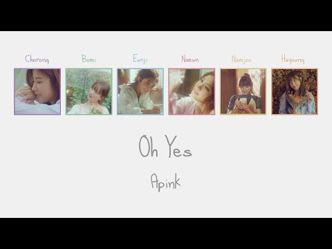 Oh Yes - Apink (에이핑크) [HAN/ROM/ENG COLOR CODED LYRICS]