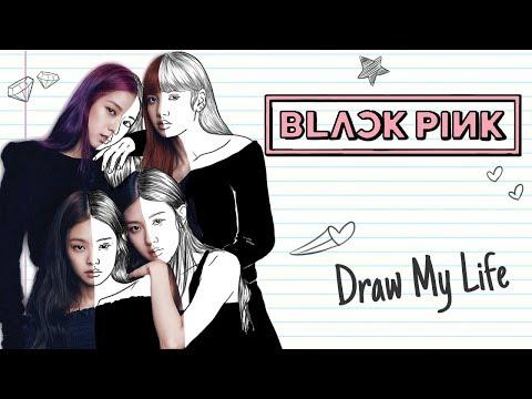 BLACKPINK | Draw My Life