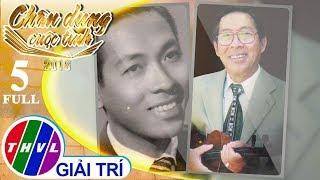 THVL | Chân dung cuộc tình Mùa 2 – Tập 5: Nhạc sĩ Tuấn Khanh
