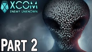 XCOM: Enemy Unknown Walkthrough Part 2 - BRINGING THE FIGHT TO THE ALIENS
