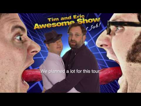 Tim & Eric 10 Year Anniversary Awesome Tour!