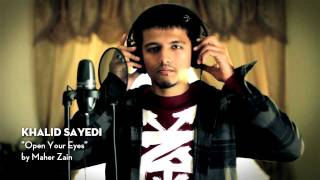 Maher Zain's Open Your Eyes Cover by Khalid Sayedi