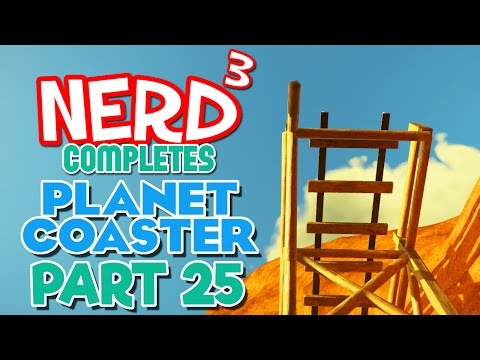 Nerd³ Completes... Planet Coaster - 25 - End Of The Line