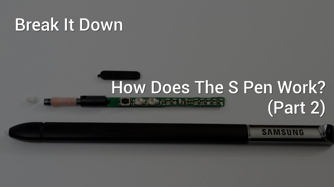Break It Down How Does The S Pen Work Part 2