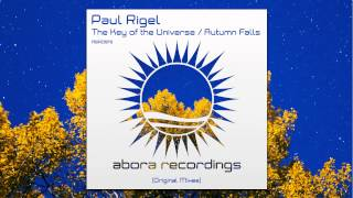Paul Rigel - The Key of the Universe (Original Mix) [OUT NOW!]