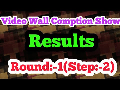 Video Wall Comption Show Results||Round:-1||Step:-2(13march)