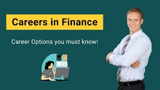 Careers in Finance | Top 5 Career Options you must know!