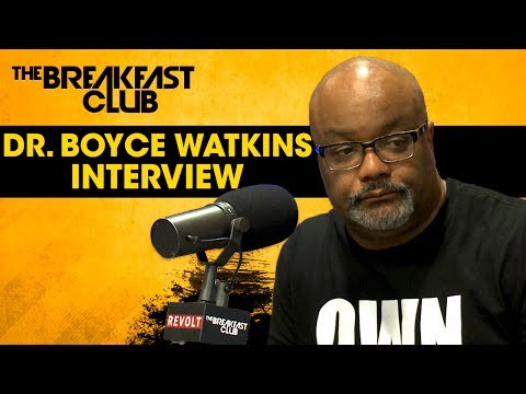 Dr. Boyce Watkins Talks The Importance of Black Ownership, L