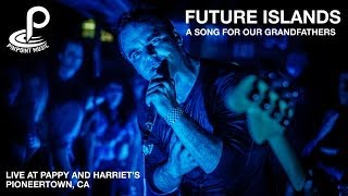 Future Islands - A Song For Our Grandfathers - Live at Pappy and Harriets