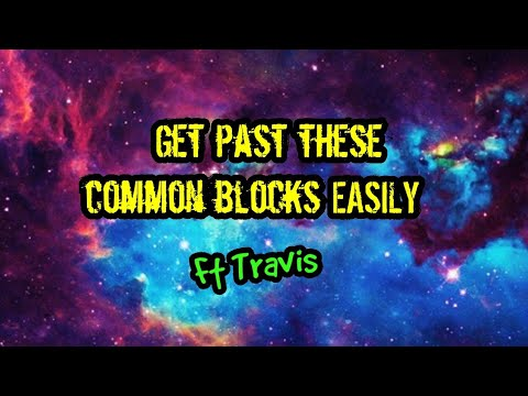 common-blocks-and-how-to-get-past-them-ft-travis