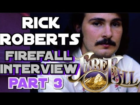 Rick Roberts of Firefall Interview Part 3: with John Beaudin
