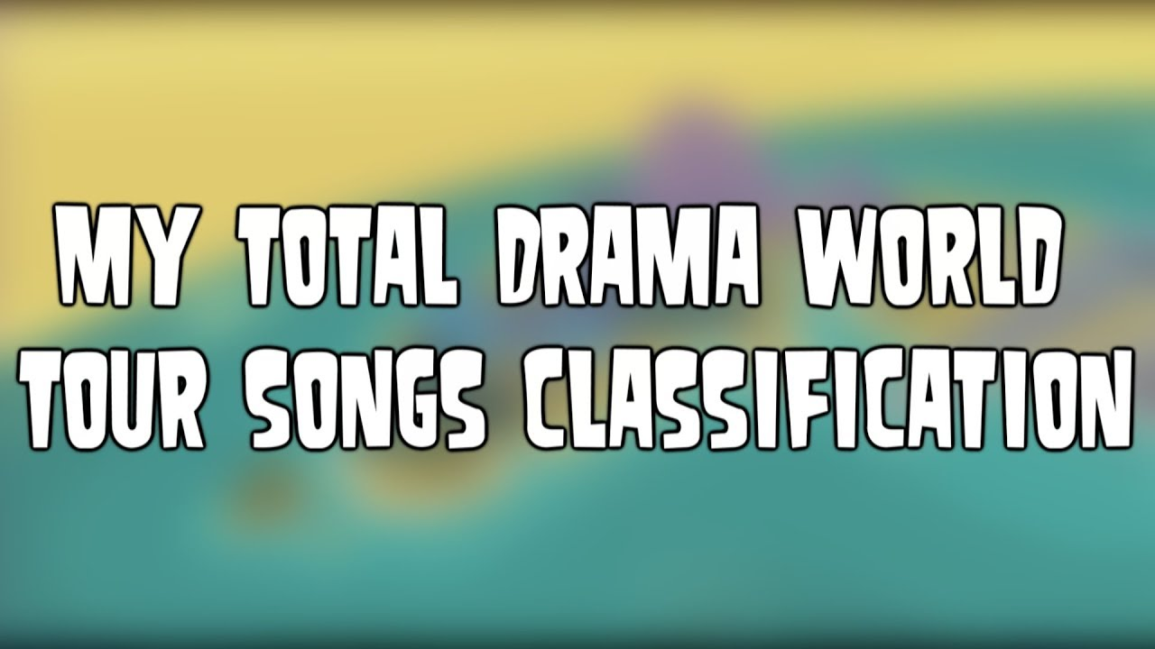 Total Drama World Tour Songs Playlist