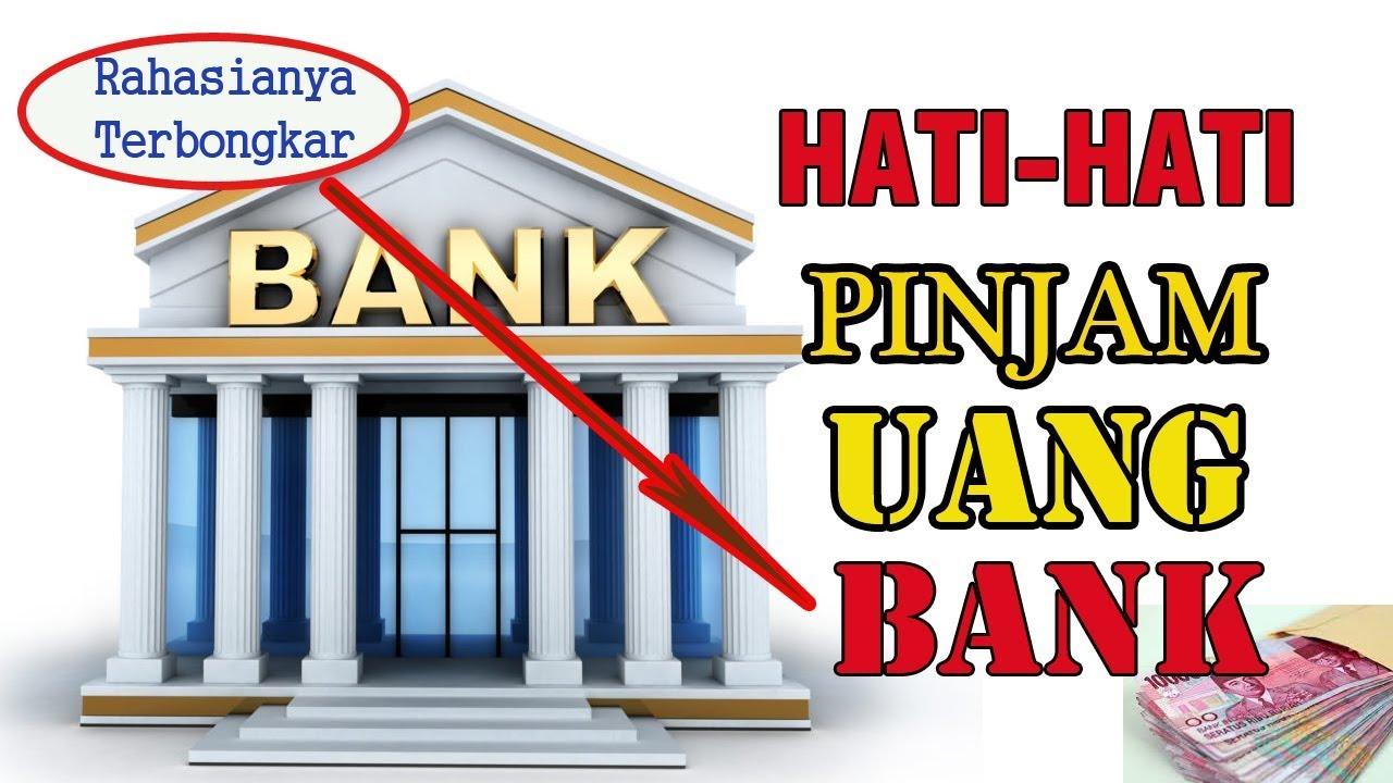 HATI HATI PINJAM UANG DI BANK || Simak Penjelasannya - YouTube