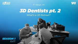 InTRUview S1 Ep.17: 3D Dentists – Meet the Leaders that Will Grow You and Your Practice!_(Pt.2)