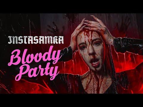 INSTASAMKA - Bloody Party (Премьера клипа, 2020)