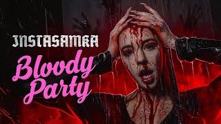 Смотреть клип Instasamka - Bloody Party