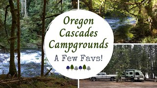 Oregon Cascades RV & Tęnt Campgrounds ~ A Few Favs!