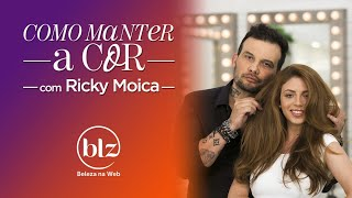 Como fazer a cor do cabelo durar mais com Ricky Moica I Beleza na Web