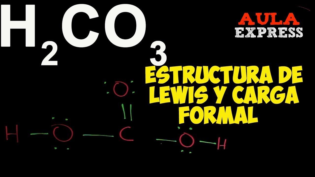 Quimica Estructura De Lewis Acido Carbónico H2co3 Aulaexpress Bachillerato